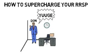 How to supercharge your RRSP