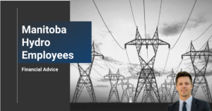 Financial Advice for Manitoba Hydro Employees